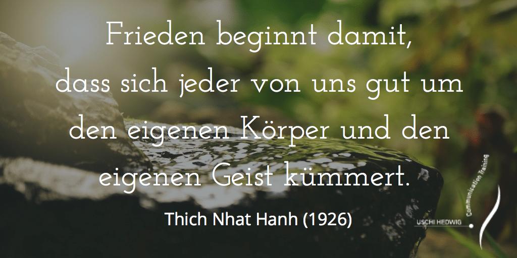 Zitat Thich Nhat Hanh - Frieden beginnt...