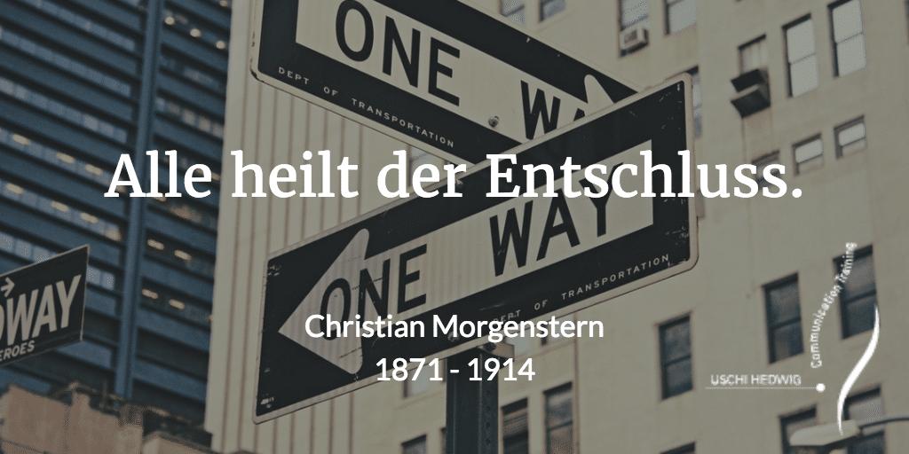 Zitat Entschluss - Christian Morgenstern