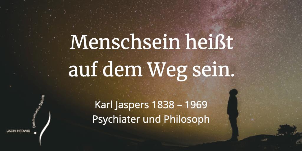 Zitat Menschsein - Karl Jaspers